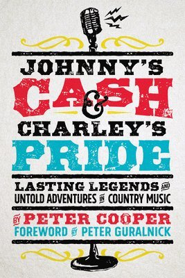 bokomslag Johnny's Cash and Charley's Pride: Lasting Legends and Untold Adventures in Country Music