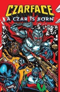 bokomslag Czarface: A Czar is Born