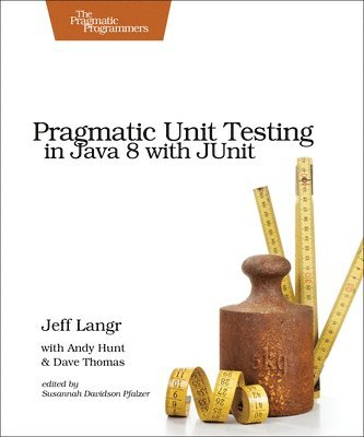 bokomslag Pragmatic Unit Testing in Java 8 with JUnit