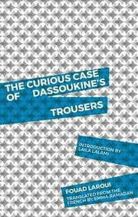 bokomslag The Curious Case of Dassoukine's Trousers