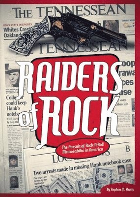 bokomslag Raiders of Rock: The Pursuit of Rock and Roll Memorabilia in America
