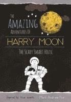 bokomslag Amazing adventures of harry moon the smart scary house