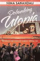 bokomslag Debunking Utopia: Exposing the Myth of Nordic Socialism