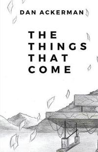 bokomslag The Things That Come