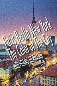 bokomslag Paris Berlin New York - The Color of the City