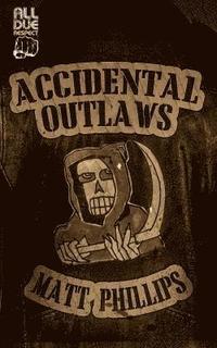 bokomslag Accidental Outlaws
