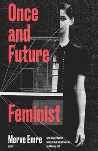 bokomslag Once and Future Feminist: Volume 6