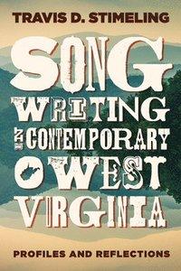 bokomslag Songwriting in Contemporary West Virginia