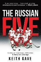 bokomslag The Russian Five: A Story of Espionage, Defection, Bribery and Courage
