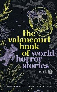 bokomslag The Valancourt Book of World Horror Stories, volume 1