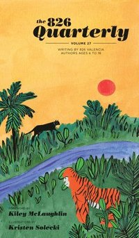 bokomslag The 826 Quarterly, Volume 27