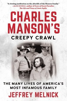 bokomslag Charles Manson's Creepy Crawl: The Many Lives of America's Most Infamous Family