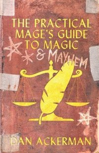 bokomslag The Practical Mage's Guide to   Magic and Mayhem