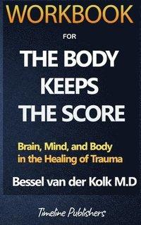 bokomslag Workbook For The Body Keeps The Score By Bessel Van Der Kolk