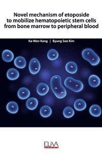 bokomslag Novel mechanism of etoposide to mobilize hematopoietic stem cells from bone marrow to peripheral blood