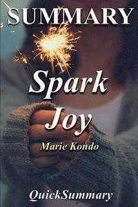 bokomslag Summary - Spark Joy: Book by Marie Kondo: An Illustrated Master Class on the Art of Organizing and Tidying Up