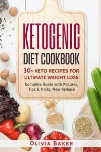 bokomslag Ketogenic Diet Cookbook: 30 + Keto Recipes For Ultimate Weight Loss: New Release, Ketogenic, Diet, Keto, Recipes, Beginners, Cleanse, Cookbook,