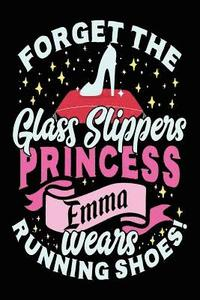 bokomslag Forget the Glass Slippers Princess Emma Wears Running Shoes: Notebooks for Girls