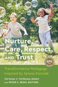 bokomslag Nurture, Care, Respect, and Trust