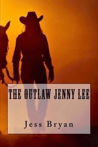 bokomslag The Outlaw Jenny Lee