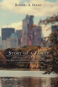 bokomslag Story of a Family: A Fictionalized Account of Ferdinand and Anne (McGrory) O'Hagan who left County Armagh, Ireland at the End of the Grea