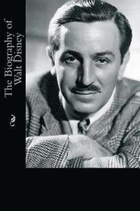 bokomslag The Biography of Walt Disney