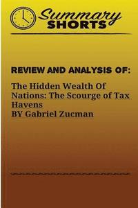 bokomslag Review and Analysis of: The Hidden Wealth of Nations: The Scourge of Tax Havens by Gabriel Zucman