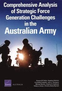 bokomslag Comprehensive Analysis of Strategic Force Generation Challenges in the Australian Army