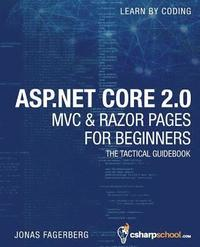 bokomslag ASP.NET Core 2.0 MVC & Razor Pages for Beginners: How to Build a Website