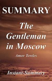 bokomslag Summary - The Gentleman in Moscow: Book by Amor Towles