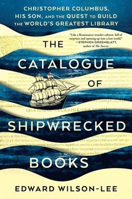 bokomslag The Catalogue of Shipwrecked Books: Christopher Columbus, His Son, and the Quest to Build the World's Greatest Library