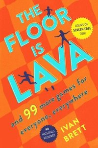 bokomslag The Floor Is Lava: And 99 More Games for Everyone, Everywhere