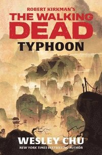 bokomslag Robert Kirkman's The Walking Dead: Typhoon