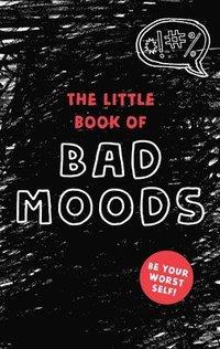 bokomslag Little Book Of Bad Moods