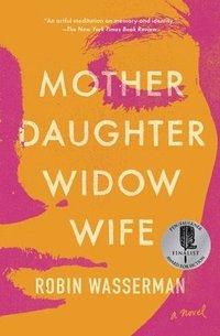 bokomslag Mother Daughter Widow Wife