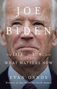 bokomslag Joe Biden: The Life, the Run, and What Matters Now