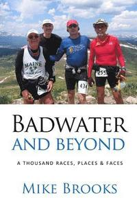 bokomslag Badwater and Beyond: A Thousand Races, Places & Faces
