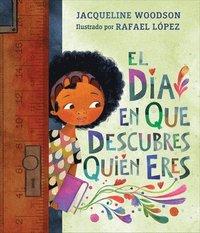 bokomslag El Día En Que Descubres Quién Eres