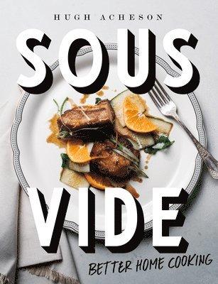 bokomslag Sous Vide: Better Home Cooking