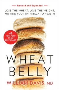 bokomslag Wheat Belly (Revised And Expanded Edition)