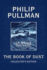 bokomslag The Book of Dust: La Belle Sauvage Collector's Edition (Book of Dust, Volume 1)