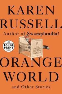 bokomslag Orange World and Other Stories