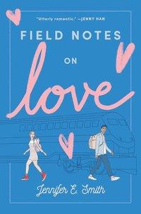 bokomslag Field Notes on Love