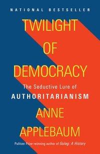bokomslag Twilight of Democracy
