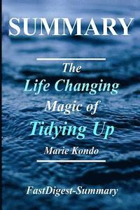 bokomslag Summary - The Life Changing Magic of Tidying Up: By Marie Kondo - The Japanese Art of Decluttering and Organizing