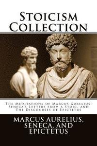 bokomslag Stoicism Collection: The Meditations of Marcus Aurelius, Seneca's Letters from a Stoic, and the Discourses of Epictetus