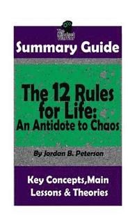 bokomslag Summary: The 12 Rules for Life: An Antidote to Chaos: by Jordan B. Peterson Th