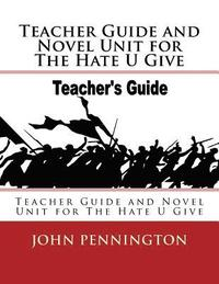 bokomslag Teacher Guide and Novel Unit for the Hate U Give: Teacher Guide and Novel Unit for the Hate U Give
