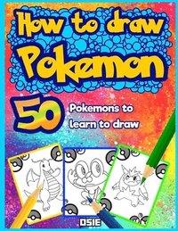 bokomslag How to Draw Pokemon: 50 Pokemons to Learn to Draw