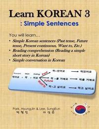 bokomslag Learn Korean 3: Simple Sentences: (Past tense, Future tense, Present continuous, Want to, Etc.; Reading comprehension; Simple conversa